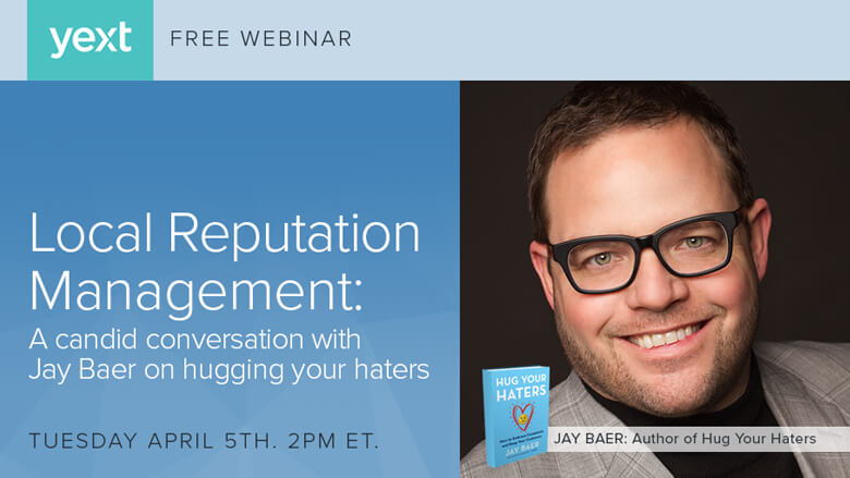 last week yexts cmo jeff rohrs hosted a webinar with noted marketing expert jay baer baer has become well known in the digital marketing community as the