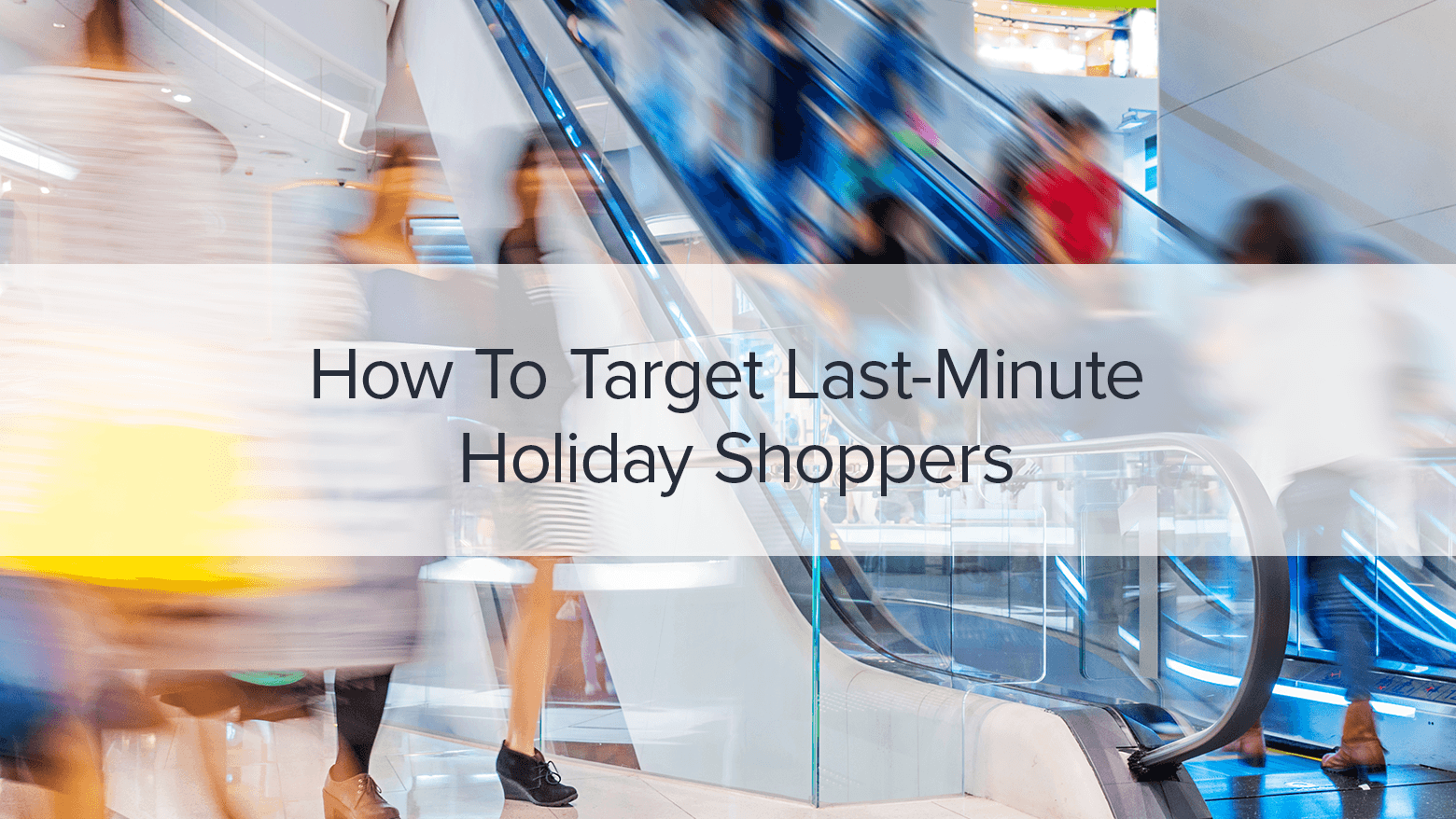 How to target last minute holiday shoppers yext for Week end last minute